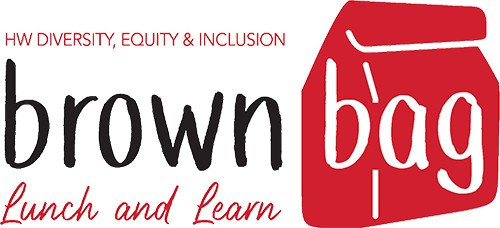 HW DEI brown bag lunch and learn